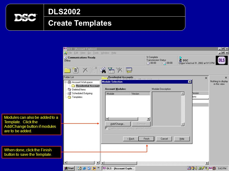 DLS2002 Create Templates. Modules can also be added to a Template. Click the Add/Change button if modules are to be added.