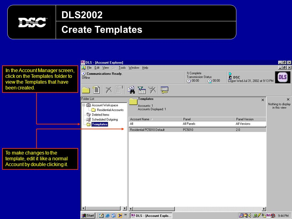 DLS2002 Create Templates. In the Account Manager screen, click on the Templates folder to view the Templates that have been created.