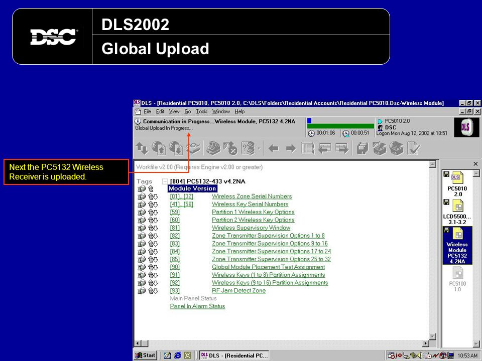 DLS2002 Global Upload Next the PC5132 Wireless Receiver is uploaded.