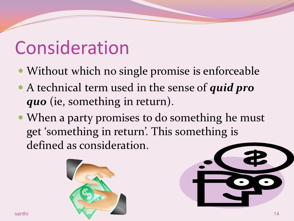 Consideration Without which no single promise is enforceable