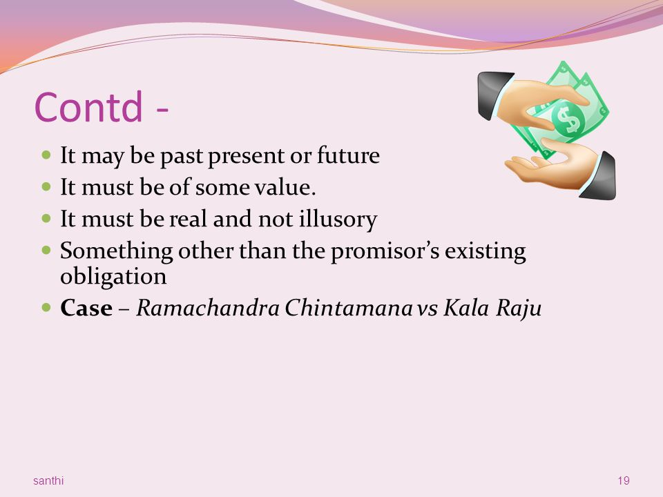 Contd - It may be past present or future It must be of some value.