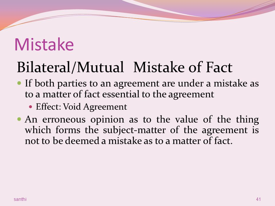 Mistake Bilateral/Mutual Mistake of Fact