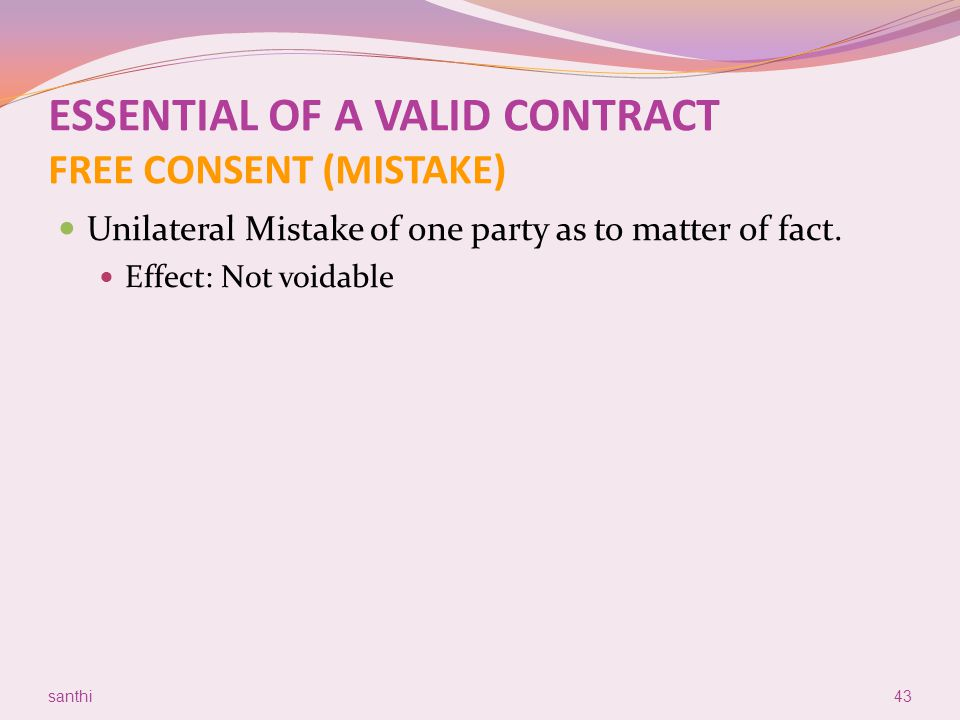 ESSENTIAL OF A VALID CONTRACT FREE CONSENT (MISTAKE)