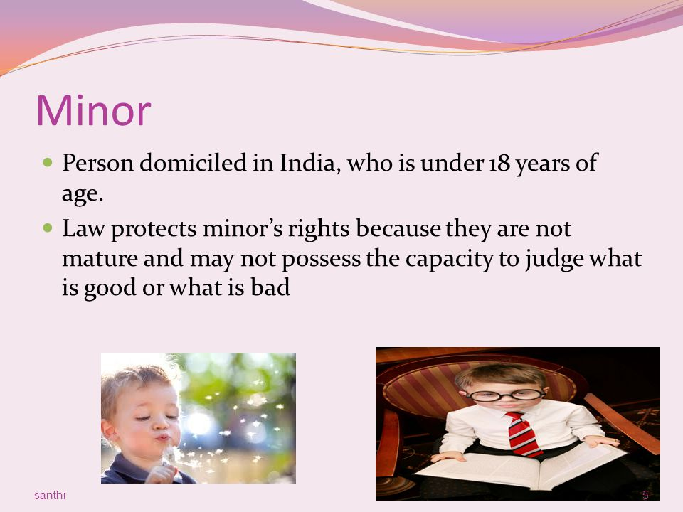 Minor Person domiciled in India, who is under 18 years of age.