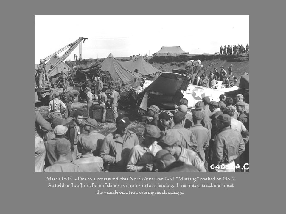 March 1945 - Due to a cross wind, this North American P-51 Mustang crashed on No.
