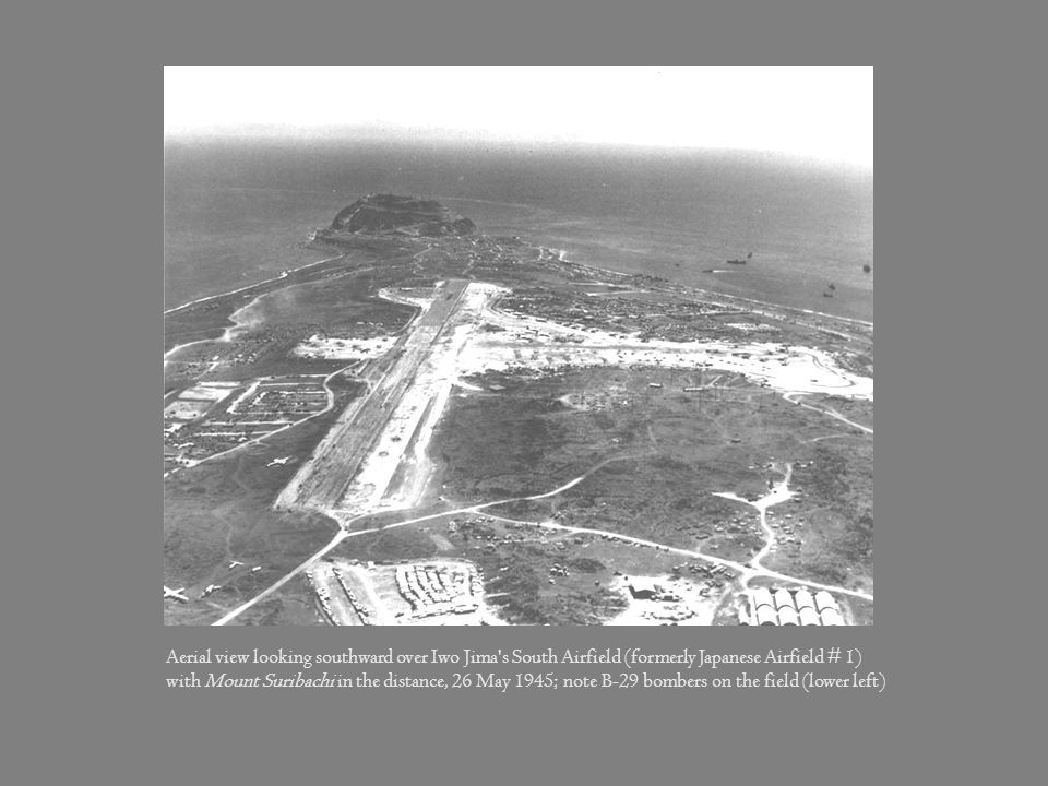 Aerial view looking southward over Iwo Jima s South Airfield (formerly Japanese Airfield # 1)