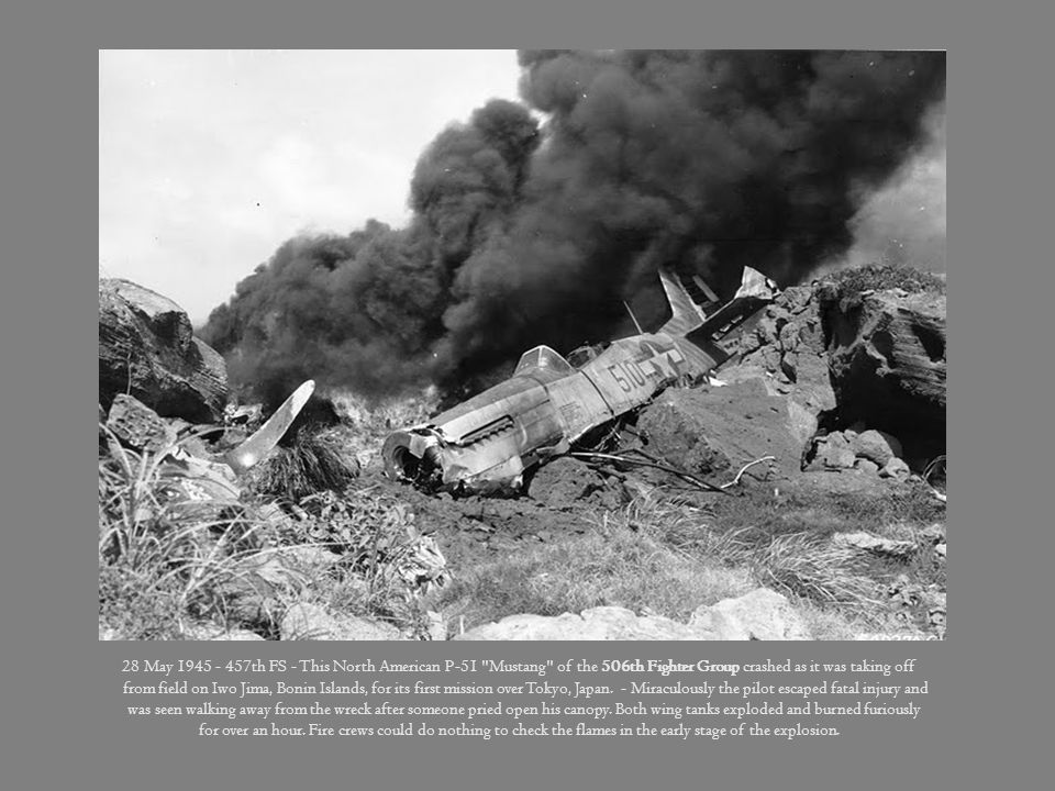 28 May 1945 - 457th FS - This North American P-51 Mustang of the 506th Fighter Group crashed as it was taking off