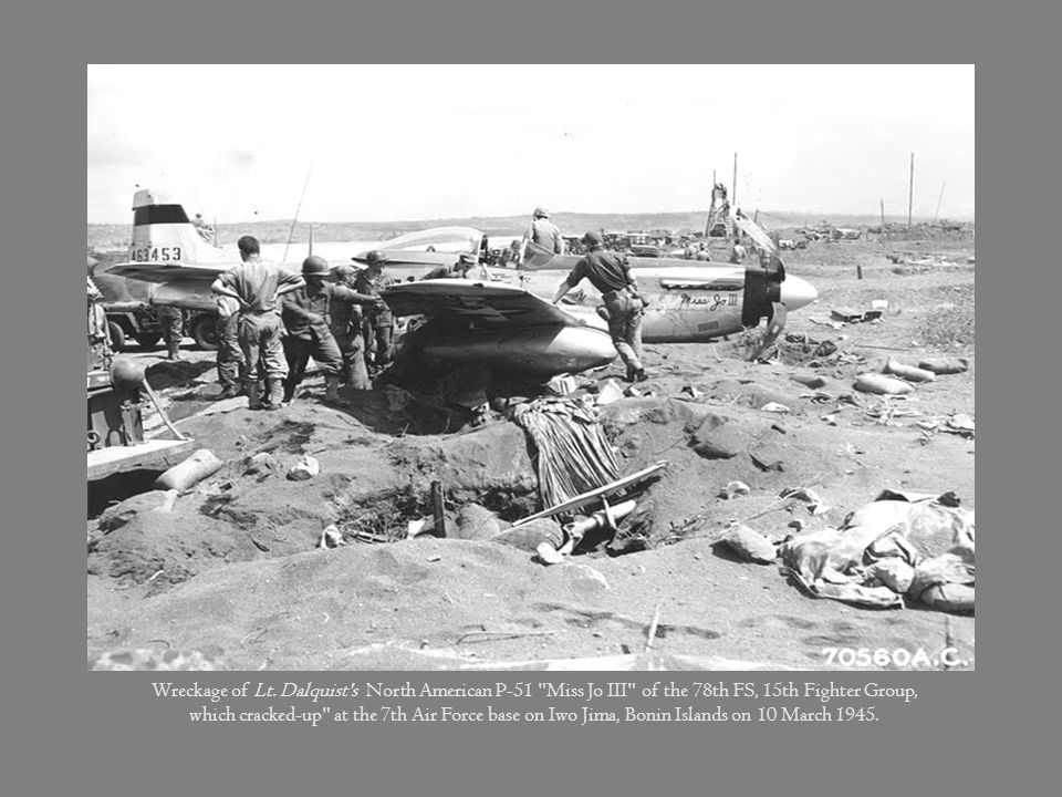 Wreckage of Lt. Dalquist s North American P-51 Miss Jo III of the 78th FS, 15th Fighter Group,