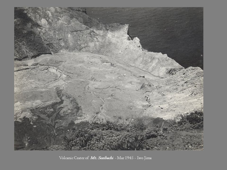 Volcanic Crater of Mt. Suribachi - Mar 1945 - Iwo Jima