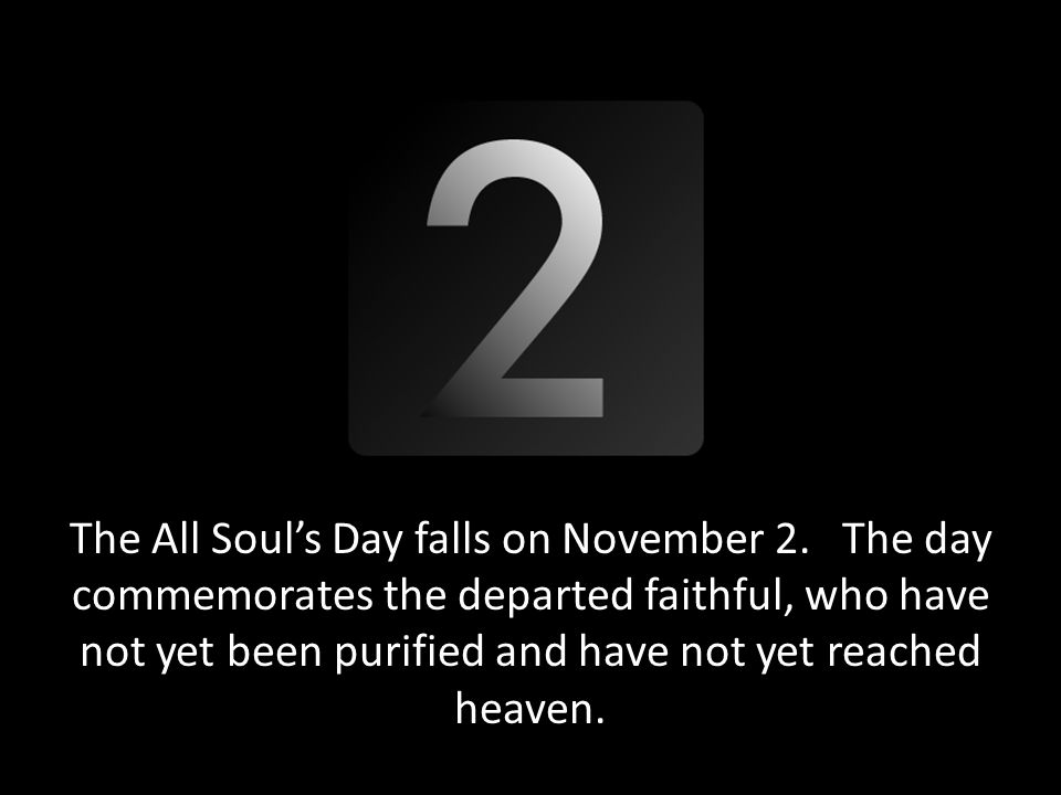 The All Soul's Day falls on November 2