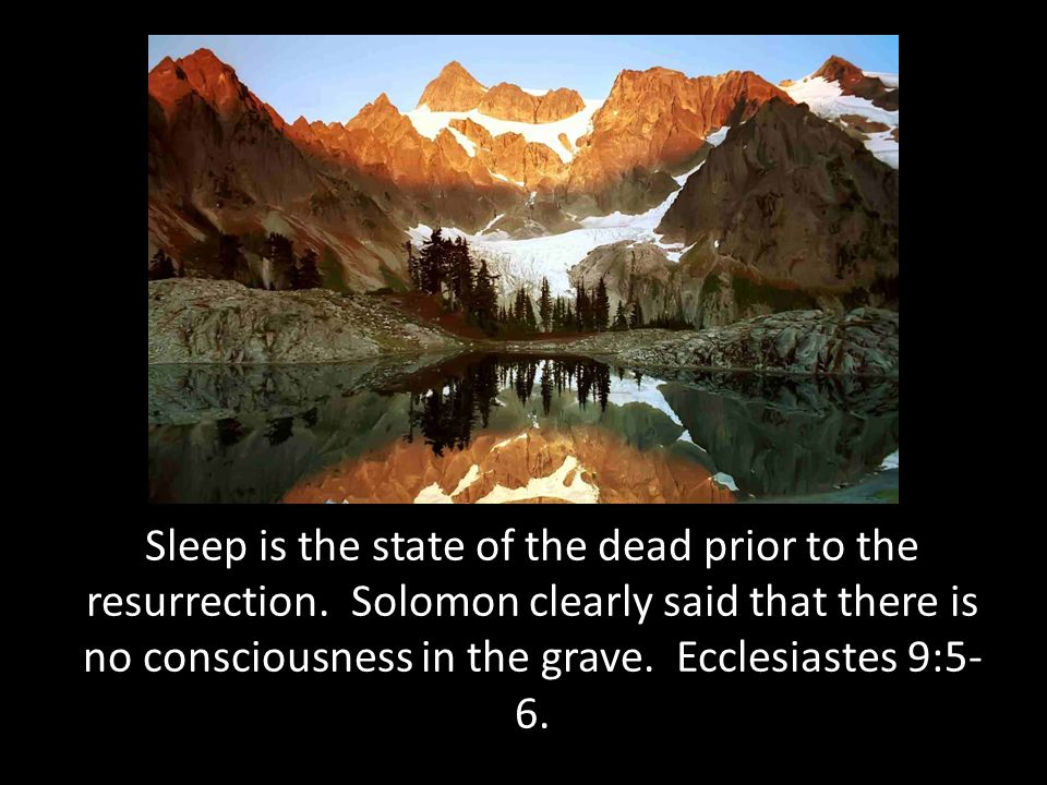 Sleep is the state of the dead prior to the resurrection