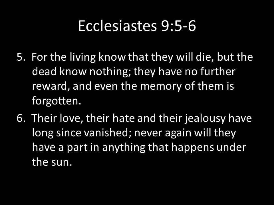 Ecclesiastes 9:5-6