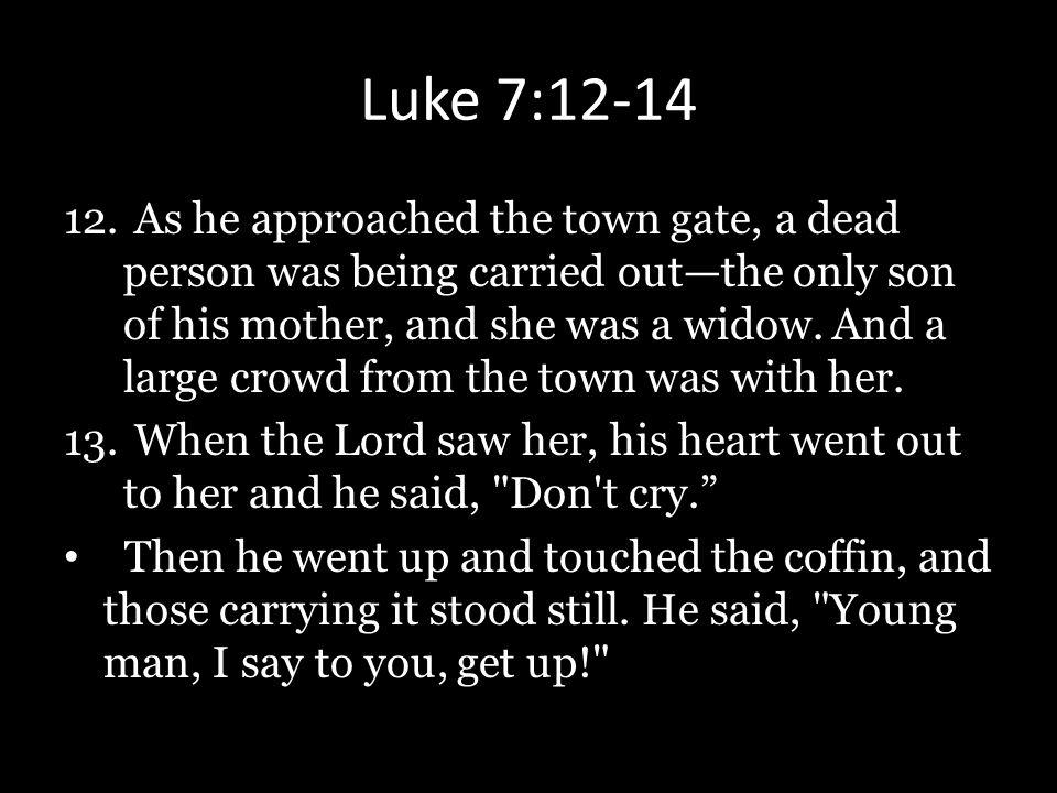 Luke 7:12-14
