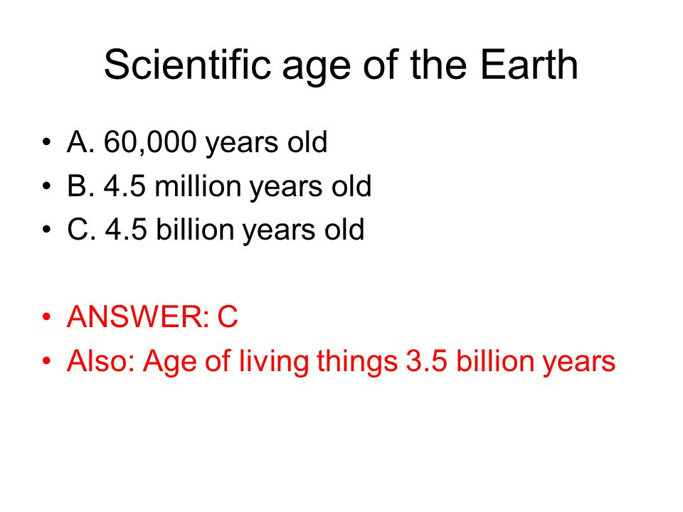 Scientific age of the Earth