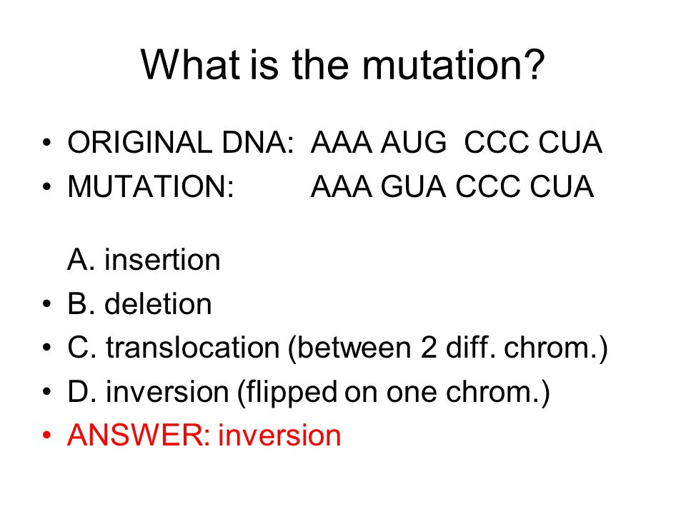 What is the mutation ORIGINAL DNA: AAA AUG CCC CUA