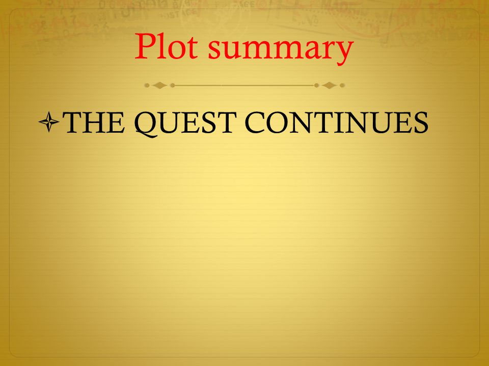 Plot summary THE QUEST CONTINUES