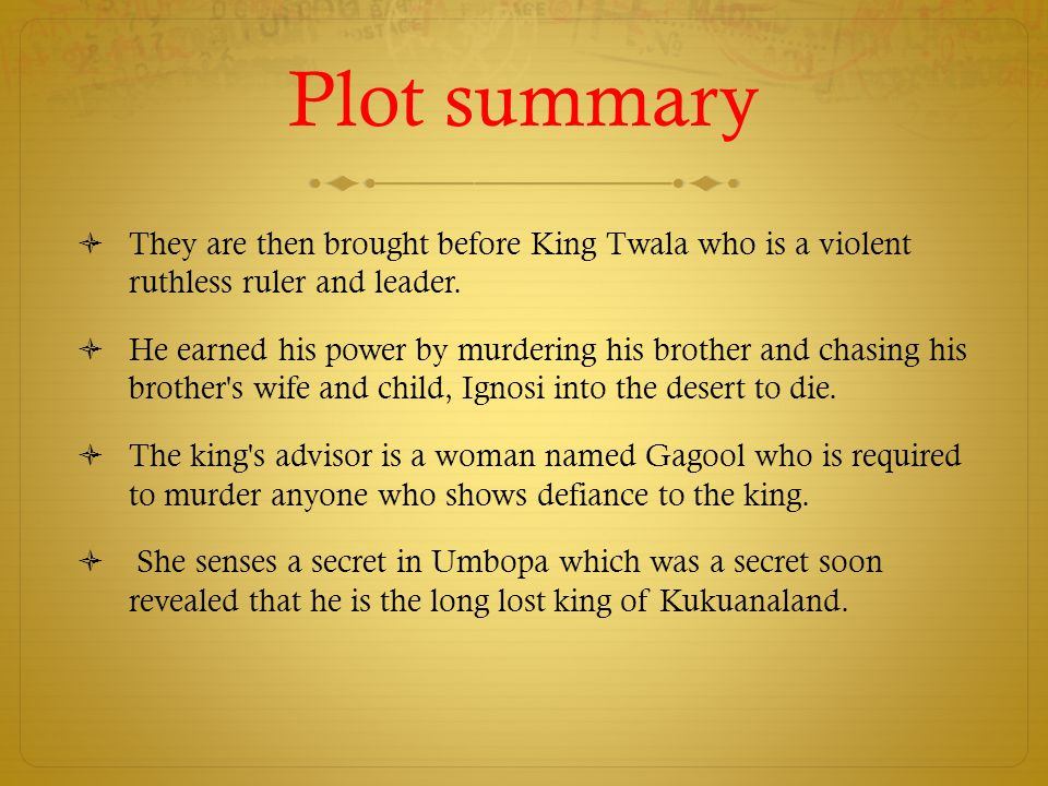 Plot summary They are then brought before King Twala who is a violent ruthless ruler and leader.