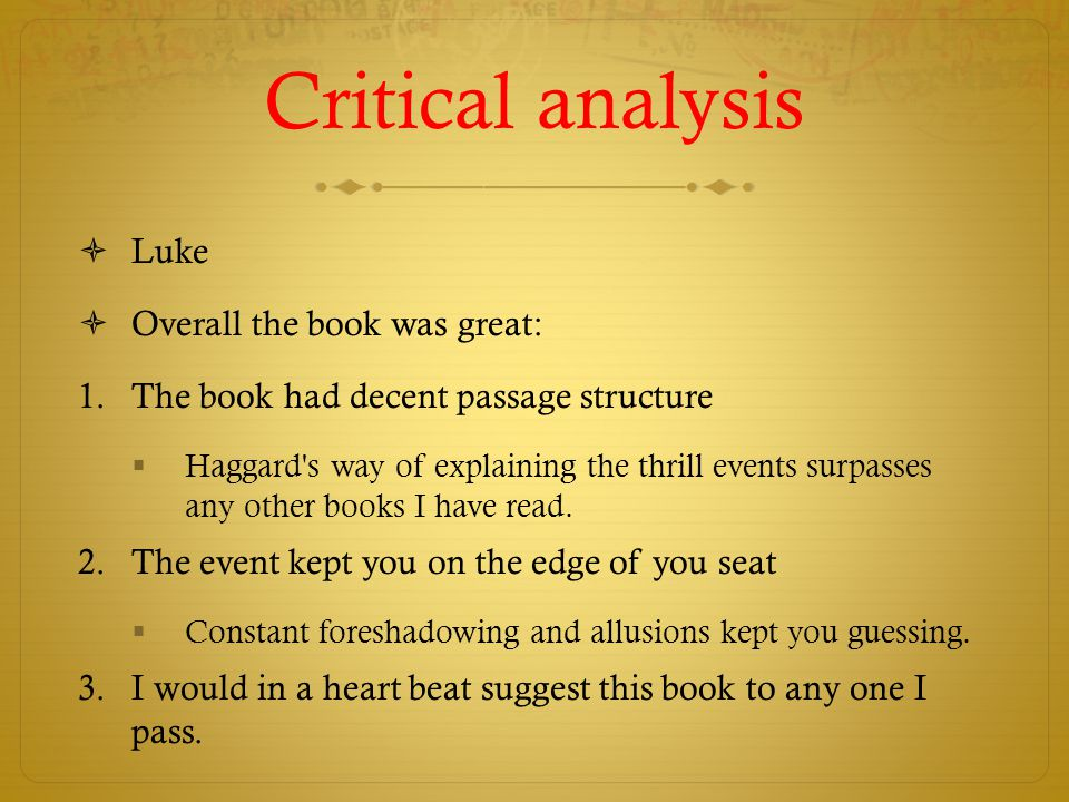 Critical analysis Luke Overall the book was great: