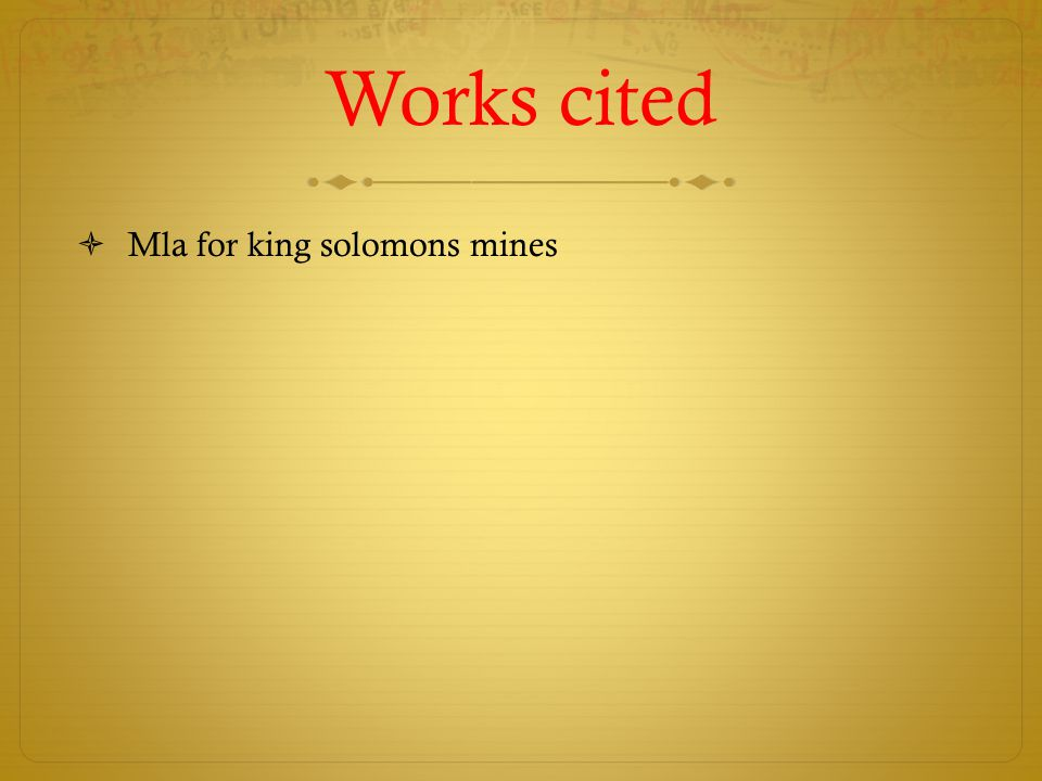 Works cited Mla for king solomons mines