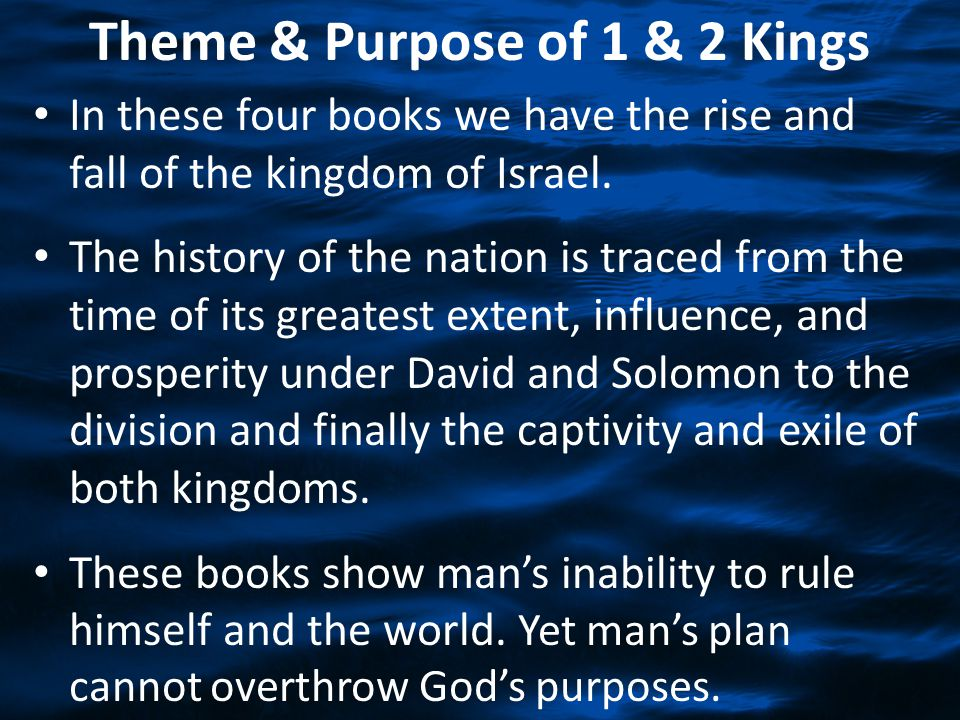 Theme & Purpose of 1 & 2 Kings