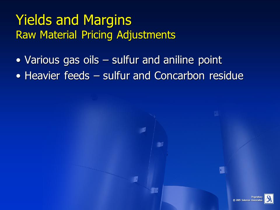 Yields and Margins Raw Material Pricing Adjustments