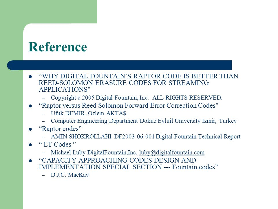 Reference WHY DIGITAL FOUNTAIN'S RAPTOR CODE IS BETTER THAN REED-SOLOMON ERASURE CODES FOR STREAMING APPLICATIONS