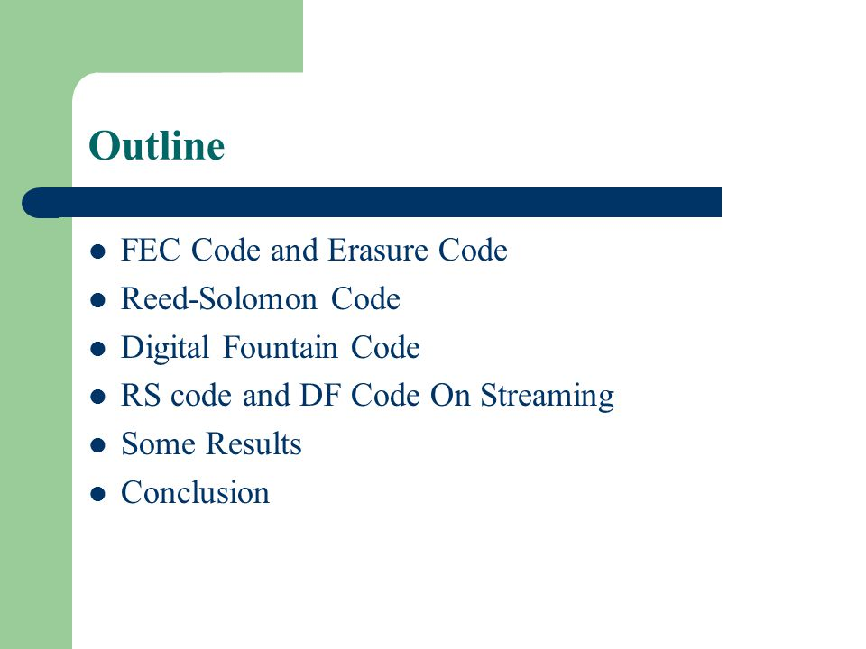 Outline FEC Code and Erasure Code Reed-Solomon Code