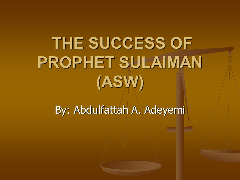 THE SUCCESS OF PROPHET SULAIMAN (ASW)