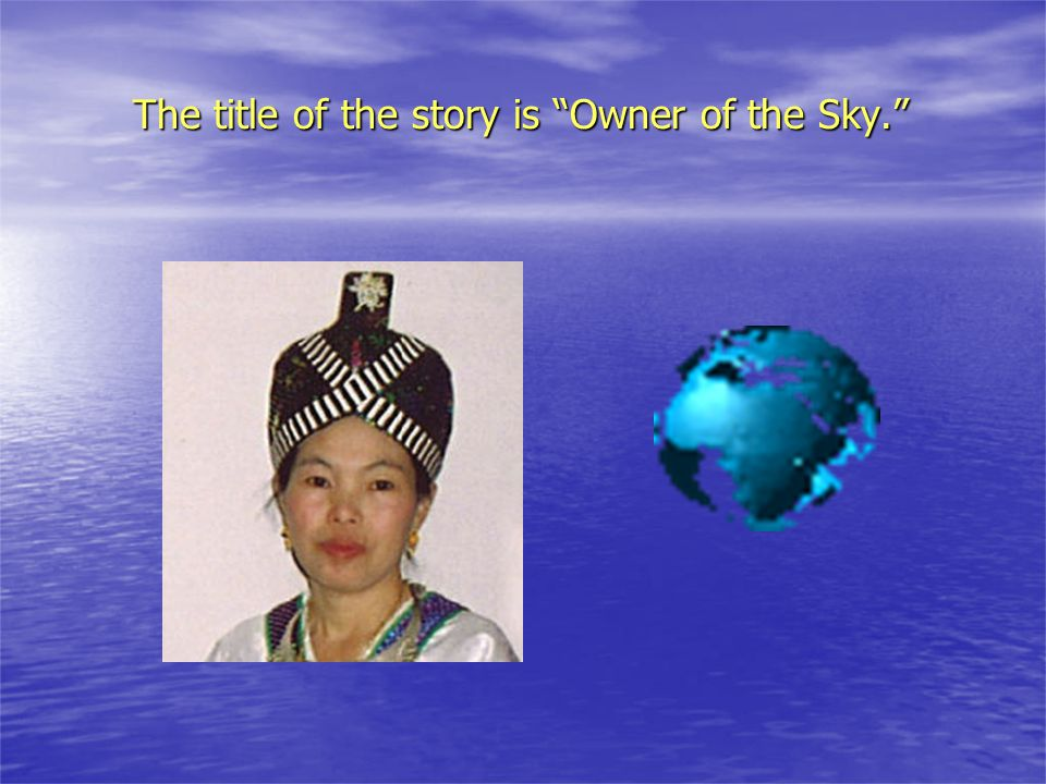 The title of the story is Owner of the Sky.
