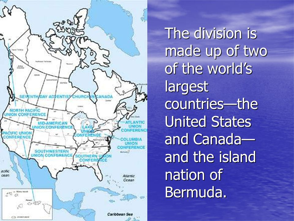The division is made up of two of the world's largest countries—the United States and Canada—and the island nation of Bermuda.