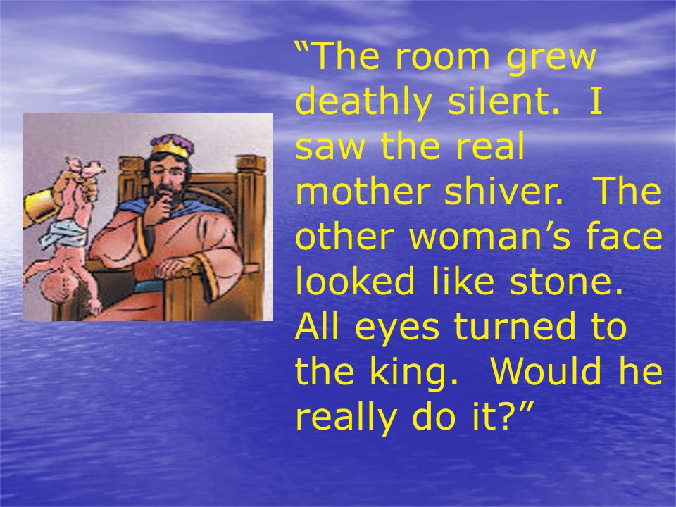 The room grew deathly silent. I saw the real mother shiver