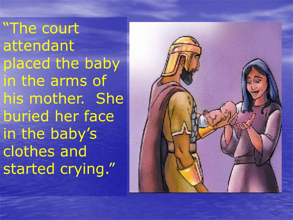 The court attendant placed the baby in the arms of his mother