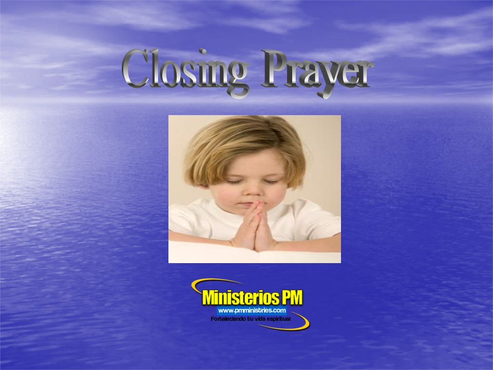Closing Prayer Closing Prayer