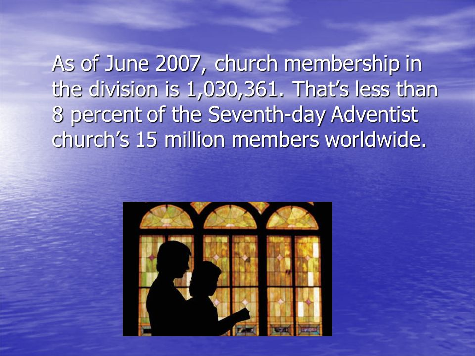 As of June 2007, church membership in the division is 1,030,361