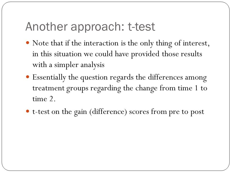 Another approach: t-test