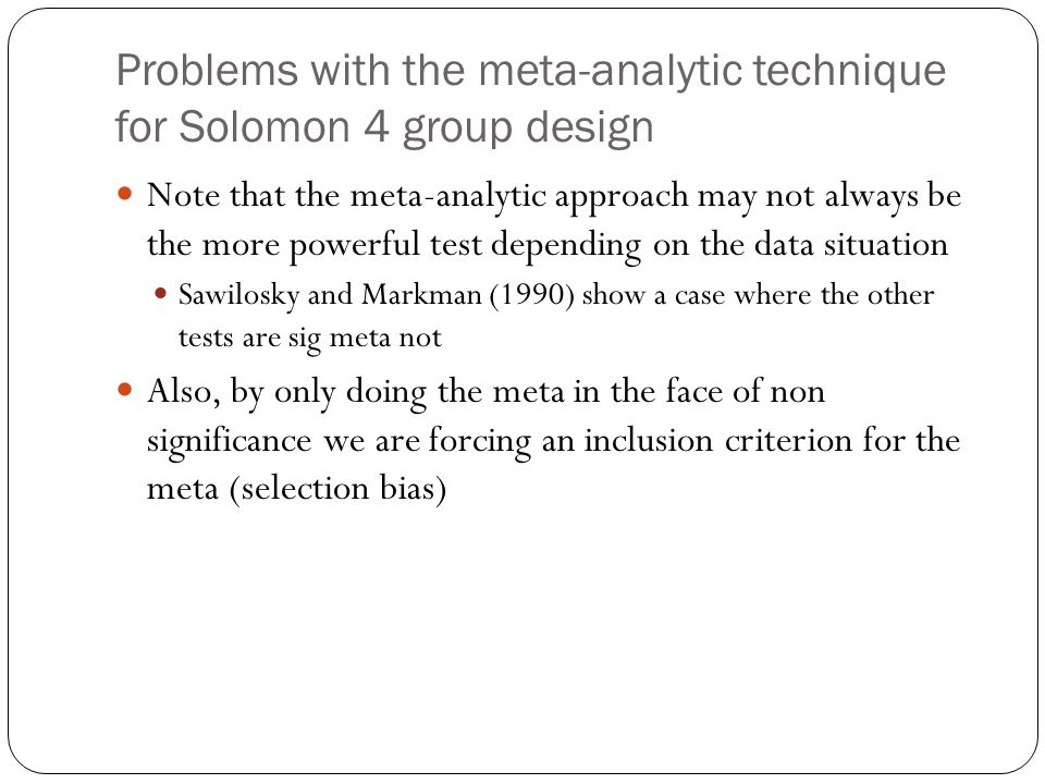 Problems with the meta-analytic technique for Solomon 4 group design