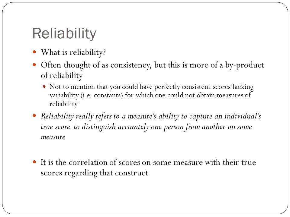 Reliability What is reliability