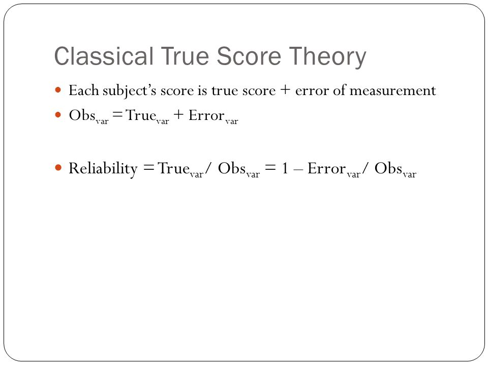 Classical True Score Theory
