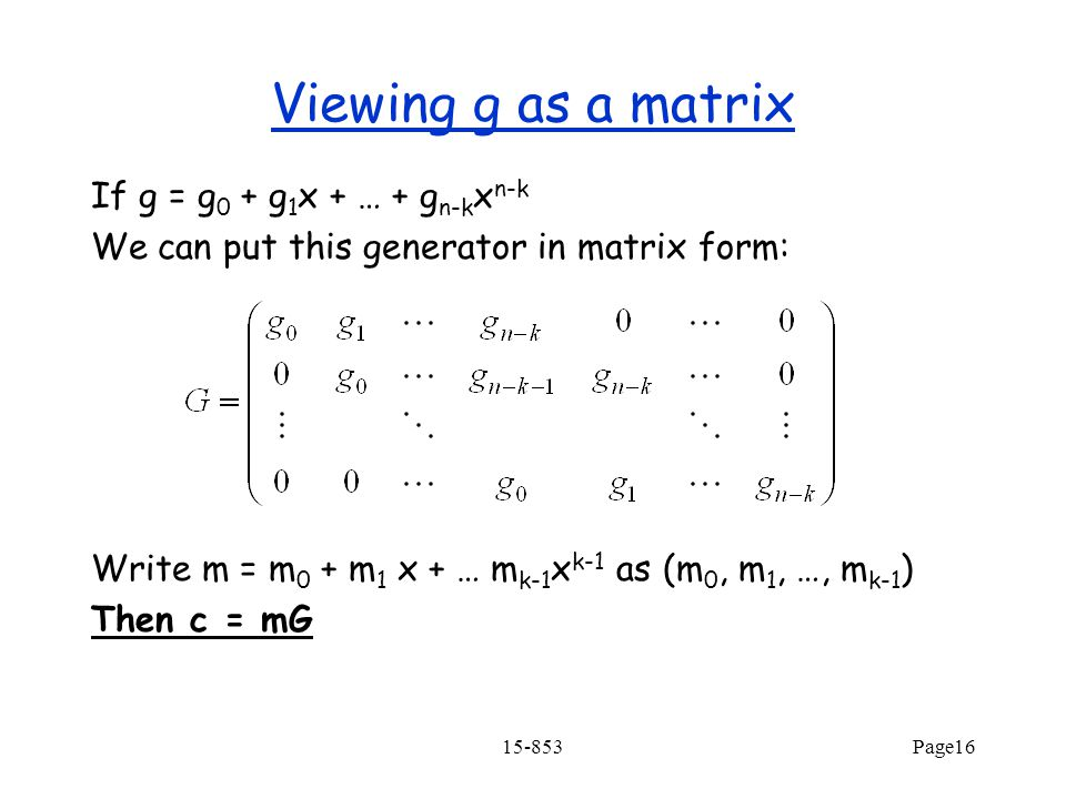 Viewing g as a matrix If g = g0 + g1x + … + gn-kxn-k