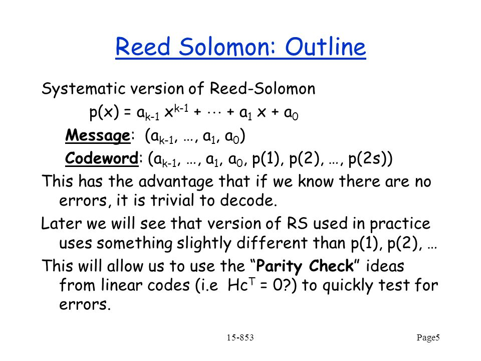 Reed Solomon: Outline Systematic version of Reed-Solomon