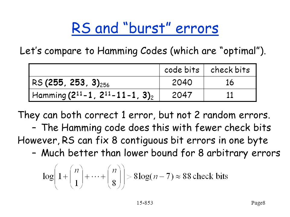 RS and burst errors Let's compare to Hamming Codes (which are optimal ). code bits. check bits.