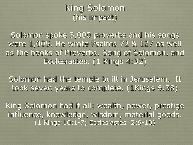 (1 Kings 10:1-7; Ecclesiastes 2:9-10)