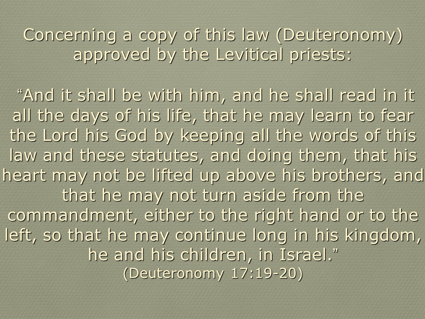 Concerning a copy of this law (Deuteronomy) approved by the Levitical priests:
