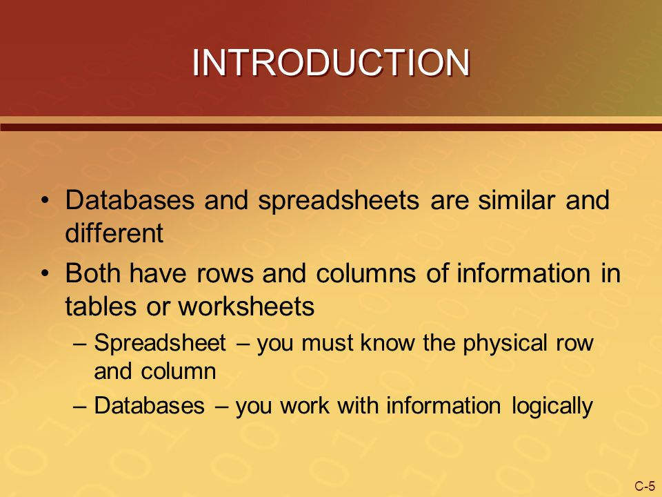 INTRODUCTION Databases and spreadsheets are similar and different