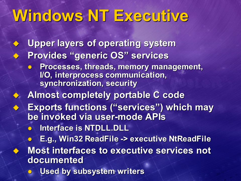 Windows NT Executive Upper layers of operating system
