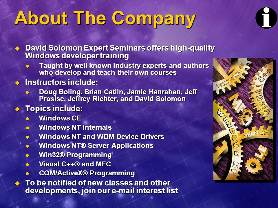 About The Company David Solomon Expert Seminars offers high-quality Windows developer training.