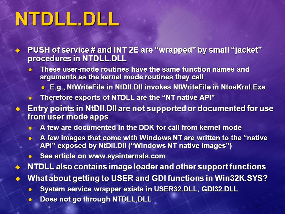 NTDLL.DLL PUSH of service # and INT 2E are wrapped by small jacket procedures in NTDLL.DLL.