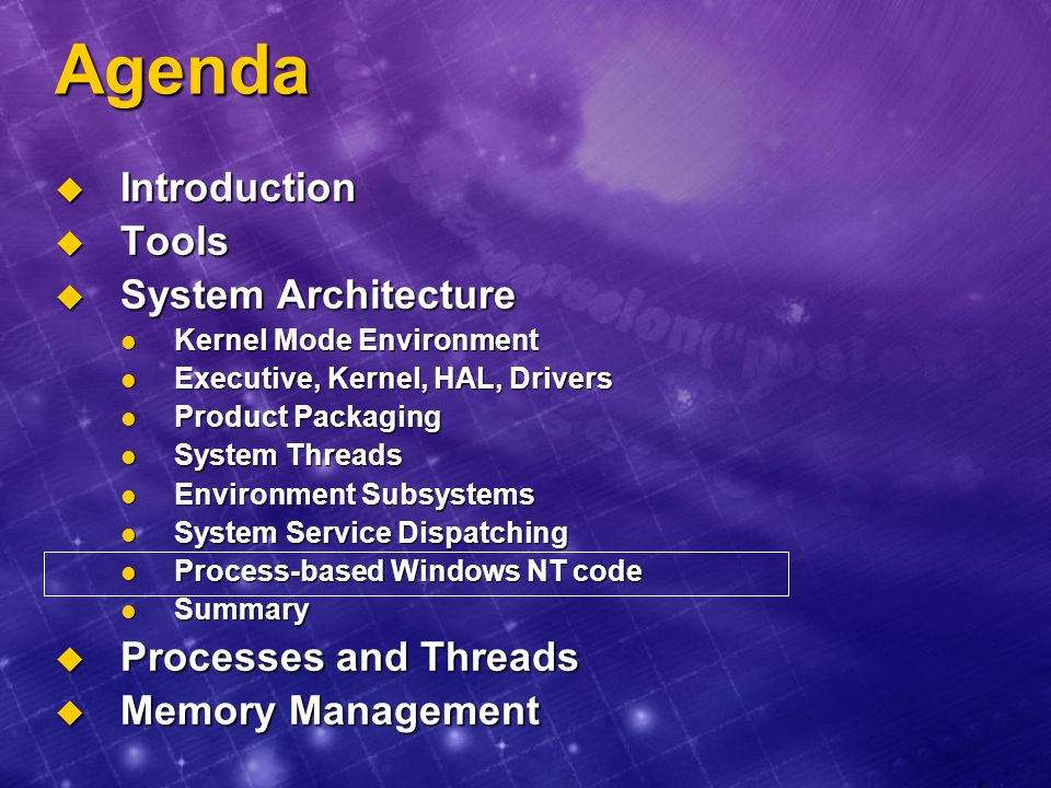 Agenda Introduction Tools System Architecture Processes and Threads