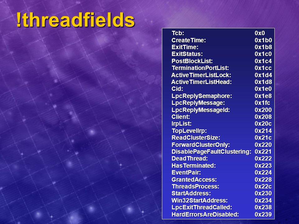 !threadfields Tcb: 0x0. CreateTime: 0x1b0. ExitTime: 0x1b8.