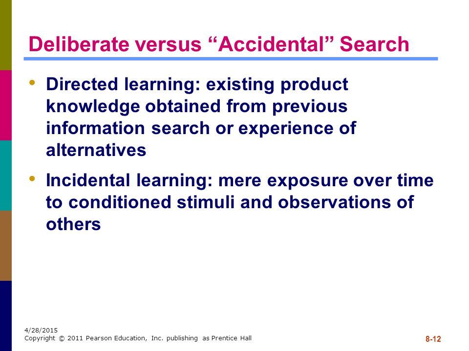 Deliberate versus Accidental Search